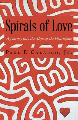 Spirals of Love: A Journey into the Abyss of the Heartspace