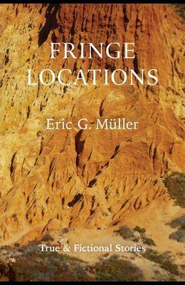 Fringe Locations: True & Fictional Stories