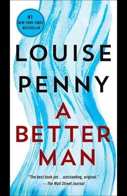 A Better Man: A Chief Inspector Gamache Novel