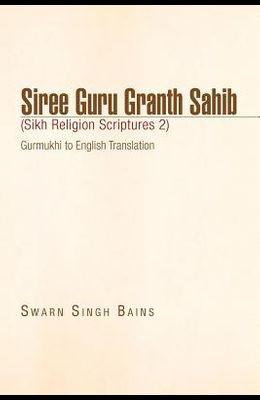 Siree Guru Granth Sahib (Sikh Religion Scriptures 2)