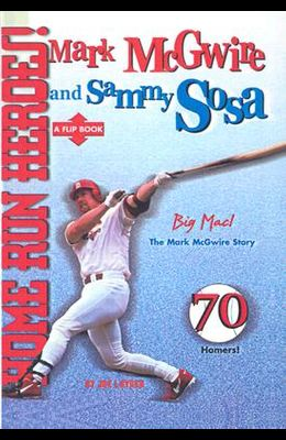 Home Run Heroes!: Mark McGwire and Sammy Sosa