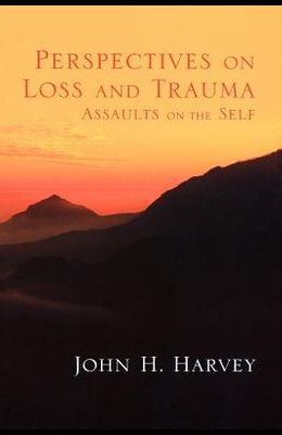 Perspectives on Loss and Trauma: Assaults on the Self