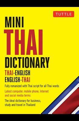 Mini Thai Dictionary: Thai-English English-Thai, Fully Romanized with Thai Script for All Thai Words