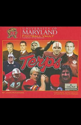 University of Maryland Football Vault: The History of the Terrapins