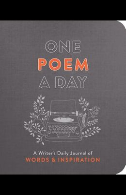 One Poem a Day: A Writer's Daily Journal of Words & Inspiration