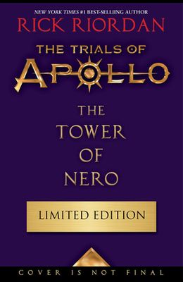 The Tower of Nero (Trials of Apollo, the Book Five Special Limited Edition)
