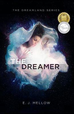 The Dreamer: The Dreamland Series Book I