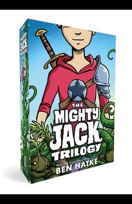 The Mighty Jack Trilogy Boxed Set: Mighty Jack, Mighty Jack and the Goblin King, Mighty Jack and Zita the Spacegirl