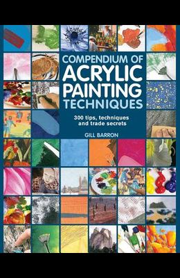 Compendium of Acrylic Painting Techniques