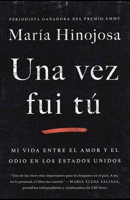 Una Vez Fui Tú (Once I Was You Spanish Edition): Memorias