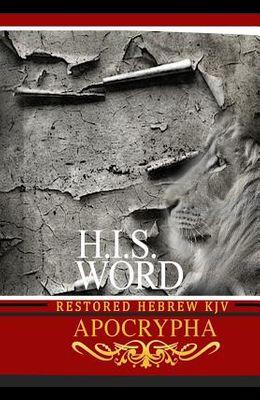 H.I.S. Word Restored Hebrew KJV Apocrypha
