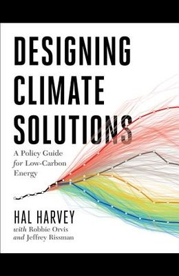 Designing Climate Solutions: A Policy Guide for Low-Carbon Energy