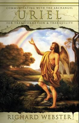 Uriel: Communicating with the Archangel for Transformation & Tranquility
