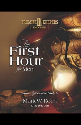 The First Hour for Men: 30-Day Study Guide