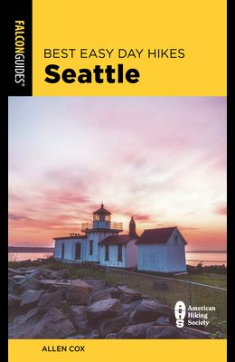 Best Easy Day Hikes Seattle, 2nd Edition