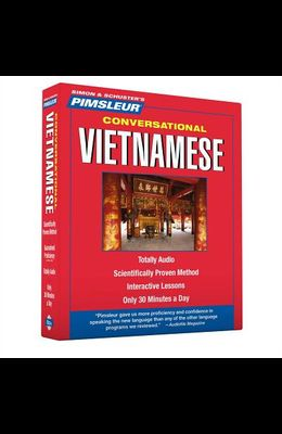 Pimsleur Vietnamese Conversational Course - Level 1 Lessons 1-16 CD: Learn to Speak and Understand Vietnamese with Pimsleur Language Programs