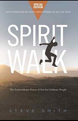 Spirit Walk (Special Edition): The Extraordinary Power of Acts for Ordinary People