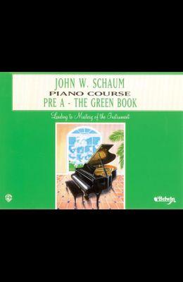 John W. Schaum Piano Course: Pre-A : The Green Book