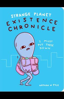 Strange Planet: Existence Chronicle