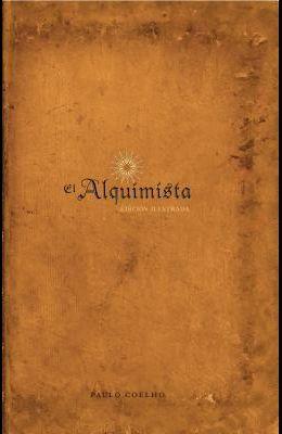 El Alquimista: Edicion Illustrada: Edicion Illustrada