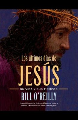 Los Ultimos Dias de Jesus (the Last Days of Jesus)
