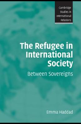 The Refugee in International Society