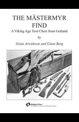 The Mästermyr Find: A Viking Age Tool Chest from Gotland