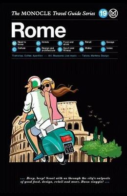 The Monocle Travel Guide to Rome: The Monocle Travel Guide Series
