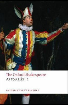 As You Like It: The Oxford Shakespeare as You Like It