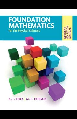 Foundation Mathematics for the Physical Sciences, Student Solution Manual