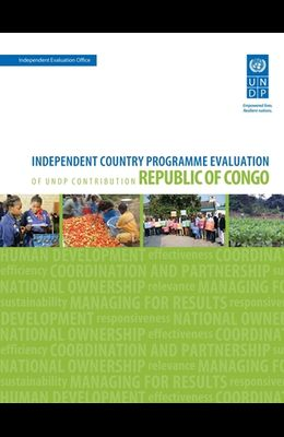 Assessment of Development Results - Republic of Congo (Second Assessment): Independent Country Programme Evaluation of Undp Contribution