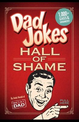 Dad Jokes: Hall of Shame: Best Dad Jokes Gifts for Dad 1,000 of the Best Ever Worst Jokes