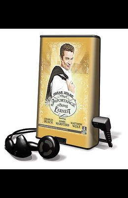 The Importance of Being Earnest [With Earbuds]