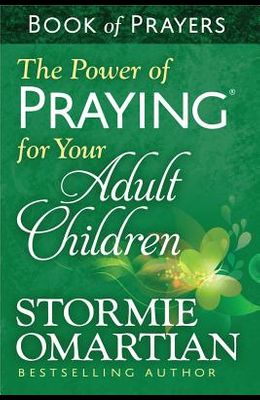 The Power of Praying(r) for Your Adult Children Book of Prayers