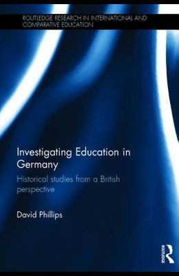 Investigating Education in Germany: Historical studies from a British perspective