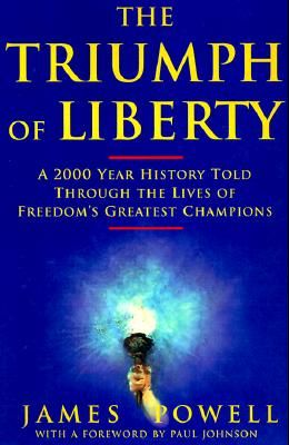 The Triumph of Liberty: A 2000 Year History Told Through the Lives of Freedom's Greatest Champions