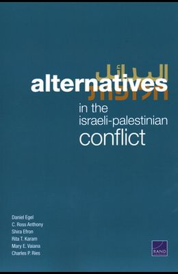 Alternatives in the Israeli-Palestinian Conflict