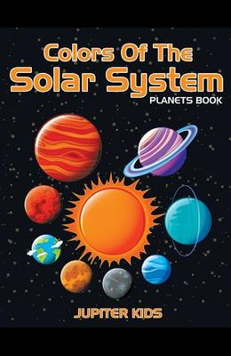 Colors Of The Solar System: Planets Book