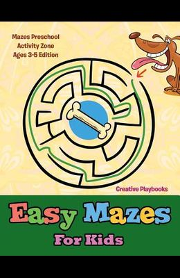 Easy Mazes for Kids - Mazes Preschool Activity Zone Ages 3-5 Edition