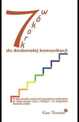 7 Kroków do doskonalej komunikacji - 7 Steps to Flawless Communication (Polish)