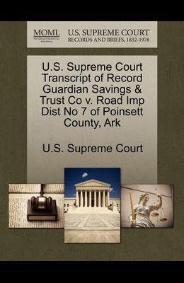 U.S. Supreme Court Transcript of Record Guardian Savings & Trust Co V. Road Imp Dist No 7 of Poinsett County, Ark