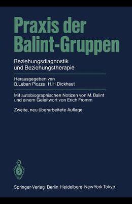 Praxis Der Balint-Gruppen: Beziehungsdiagnostik Und Beziehungstherapie