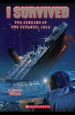 I Survived the Sinking of the Titanic, 1912 (I Survived #1), 1