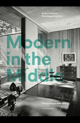 Modern in the Middle: Chicago Houses 1929-75
