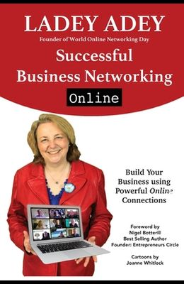 Successful Business Networking Online: Increase Your Marketing, Leadership and Entrepreneurship through Online Connections