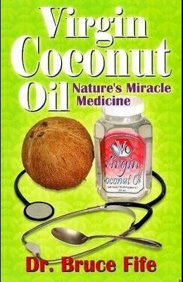 Virgin Coconut Oil: Nature's fMiracle Medicine
