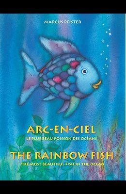 Arc-En-Ciel = The Rainbow Fish: French English Edition (French Edition)