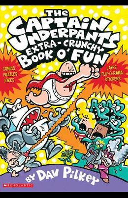 The Captain Underpants Extra-Crunchy Book O' Fun (Captain Underpants)