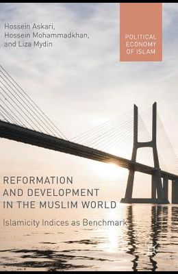 Reformation and Development in the Muslim World: Islamicity Indices as Benchmark