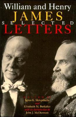 William and Henry James: Selected Letters